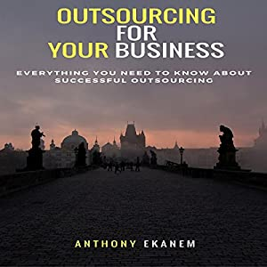 Outsourcing for Your Business Audiobook