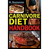 Die Carnivore Diet Handbook: Get Lean, Strong, and Feel Your Best Ever on a 100% Animal-Based Diet