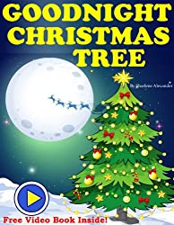 Goodnight Christmas Tree ( A Gorgeous Illustrated Children's Picture Ebook )