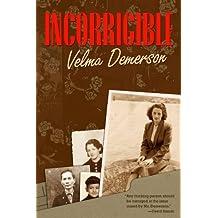 Incorrigible (Life Writing)