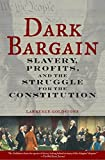 #9: Dark Bargain: Slavery, Profits, and the Struggle for the Constitution
