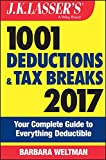 img - for J.K. Lasser's 1001 Deductions and Tax Breaks 2017: Your Complete Guide to Everything Deductible book / textbook / text book