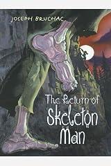 The Return of Skeleton Man Kindle Edition