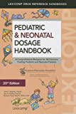 Pediatric & Neonatal Dosage Handbook: A Comprehensive Resource for All Clinicians Treating Pediatric and Neonatal Patients (Pediatric Dosage Handbook), Carol K. Taketomo, Jane Hurlburt Hodding, Donna M. Kraus, 1591953243
