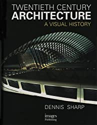 20th Century Architecture: Millennium Edition: A Visual History