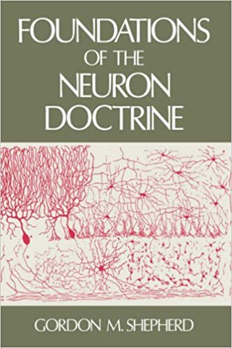 Foundations of the Neuron Doctrine (History of Neuroscience)