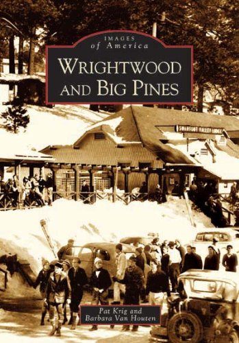 Wrightwood and Big Pines (CA) (Images of America) pdf epub