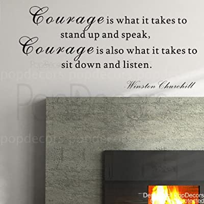 PopDecors - Courage is what it takes to stand up and speak-Winstion Churchill- words quote phrase - inspirational quote wall decals quote decals wall stickers quotes inspirational quotes decals lyrics famous quotes wall decals nursery rhyme