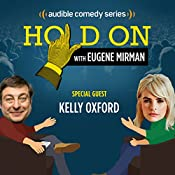 Ep. 19: Kelly Oxford Looks for Leo (Hold On with Eugene Mirman) | Eugene Mirman, Kelly Oxford