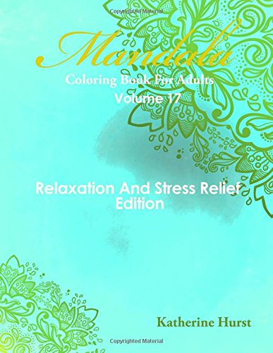 Mandala Coloring Book For Adults - Volume 17: Relaxation And Stress Relief Edition PDF