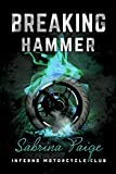 Breaking Hammer (Inferno Motorcycle Club Book 3)