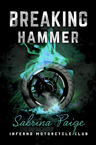 Hammer Motorcycle (Breaking Hammer (Inferno Motorcycle Club Book 3))