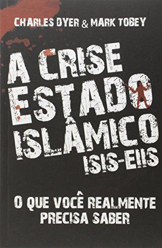 A Crise Estado Islâmico (ISIS-EIIS). O que Você Realmente Precisa Saber