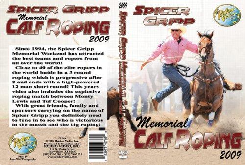 Spicer Gripp Memorial Calf Roping 2009 (Calf Roping Videos)