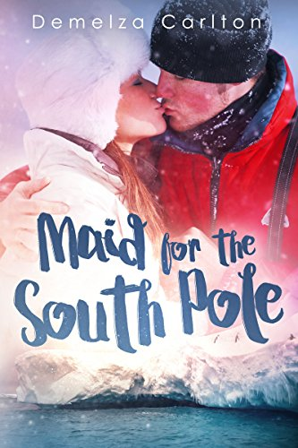 (Maid for the South Pole (Romance Island Resort Book 7))