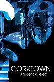 Corktown, Frederick Feied, 0595305628