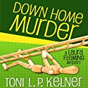 Down Home Murder: Laura Fleming, Book 1 Audiobook by Toni L. P. Kelner Narrated by Gayle Hendrix
