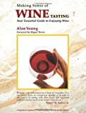 Making Sense of Wine Tasting, Alan Young, 1891267035
