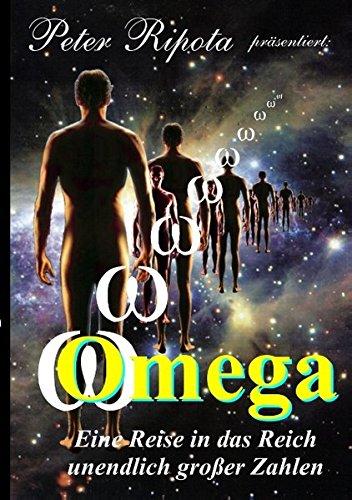 Omega: Eine Reise durch das Reich der unendlich großen Zahlen