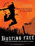 Busting Free: Helping Youth Discover Their True Identity in Christ