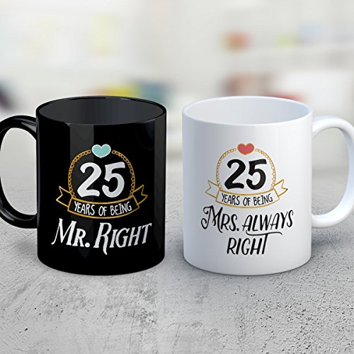 Years Right Coffee Mug - 25 Years Of Being Mr. Mrs. Right - Funny 11 oz Black and White Ceramic Tea Cup - Humorous and Cute Couple Gifts with Years (Mr Pipes Halloween)