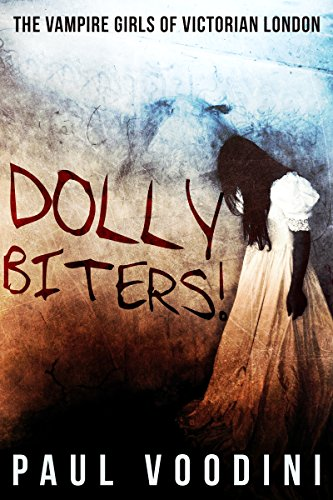Dolly Biters!: The Vampire Girls of Victorian London -