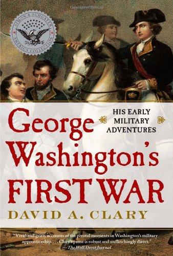 Read Online George Washington's First War: His Early Military Adventures ebook