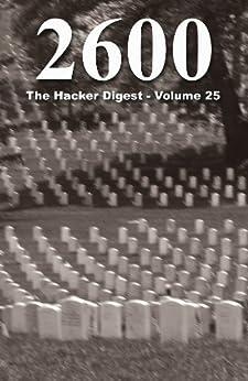 2600: The Hacker Digest - Volume 25 (English Edition) de [2600 Magazine]