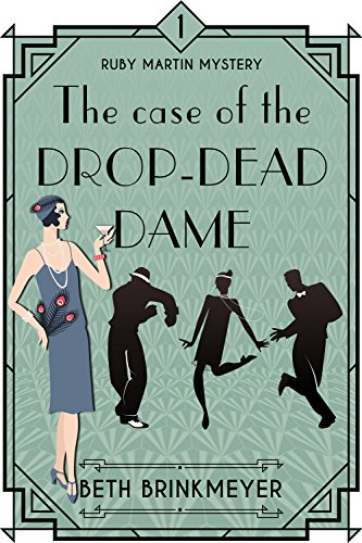 The Case of the Drop-Dead Dame: A Ruby Martin Mystery  by Beth Brinkmeyer ebook deal