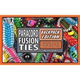 Paracord Fusion Ties: Backpack Edition: Bushcrafts, Bracelets, Baskets, Knots, Fobs, Wraps, & Storage Ties