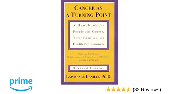 Cancer as a turning point a handbook for people with cancer their cancer as a turning point a handbook for people with cancer their families and health professionals lawrence leshan 9780452271371 amazon books fandeluxe Gallery