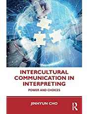 Intercultural Communication in Interpreting: Power and Choices