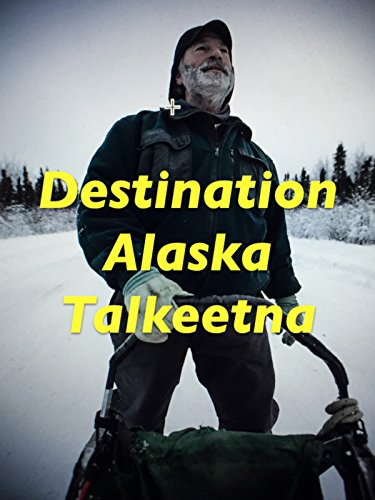 Destination Alaska -Talkeetna (Alaska Railroad)