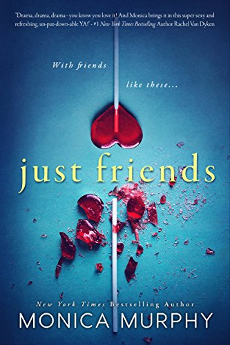 Sometimes best friends make the worst kind of enemies…  #1 bestselling author Monica Murphy's sexy, refreshing YA: JUST FRIENDS