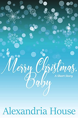 Search : Merry Christmas, Baby: A Short Story