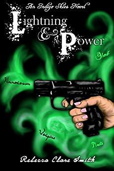 Lightning & Power (Indigo Skies Book 3) by [Smith, Rebecca Clare]