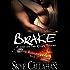 Brake: Serialized Romantic Suspense (The Redline Series Book 3)