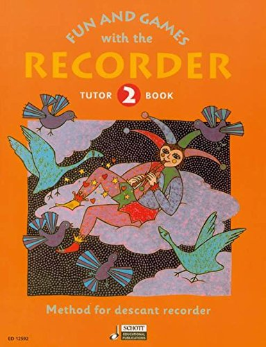 - Fun and Games with the Recorder: Descant Tutor Book 2