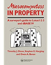 Microcomputers in Property: A surveyor's guide to Lotus 1-2-3 and dBASE IV