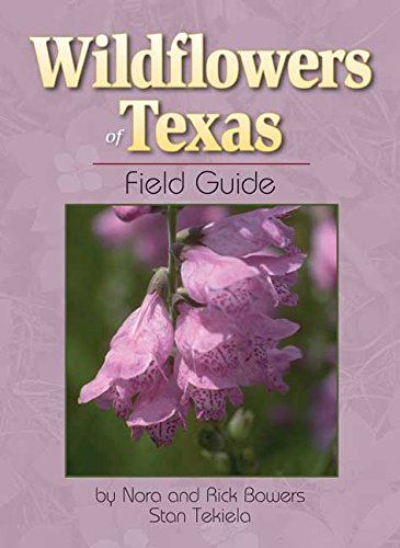 Wildflowers Of Texas Field Guide (Wildflower Identification Guides)