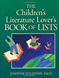 The Children's Literature Lover's Book of Lists, Joanna Sullivan, 0787965952