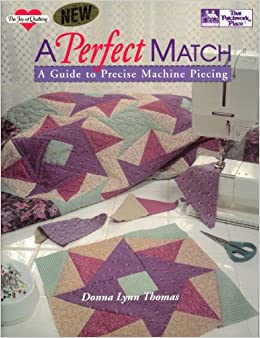 Book A Perfect Match: A Guide to Precise Machine Piecing (The Joy of Quilting)
