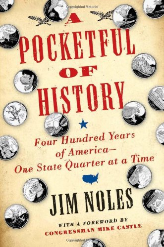 A Pocketful of History: Four Hundred Years of America--One State Quarter at a Time