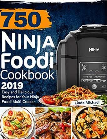 750 Ninja Foodi Cookbook 2019: Easy and Delicious Recipes ...