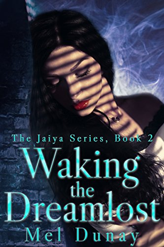 Waking The Dreamlost (The Jaiya Series Book 2) by [Dunay, Mel]