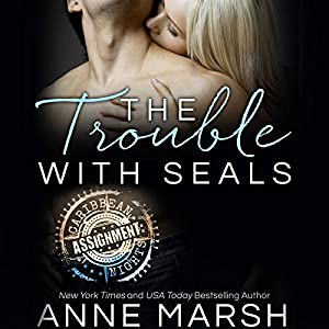 The Trouble with SEALs Audiobook