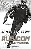 Die Rubicon-Verschwörung: Thriller (Marc Dane)