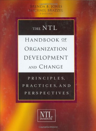 (The NTL Handbook of Organization Development and Change: Principles, Practices, and Perspectives)