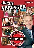 Jerry Springer: Undressed Unleashed & Uncensored 3