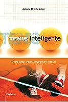 Tenis Inteligente: Cómo Jugar Y Ganar El Partido